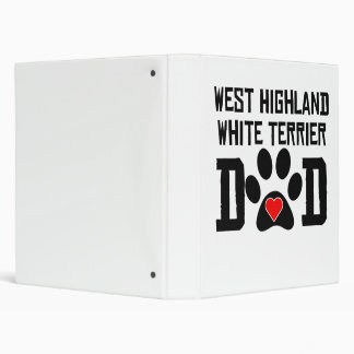 West Highland White Terrier Dad 3 Ring Binders