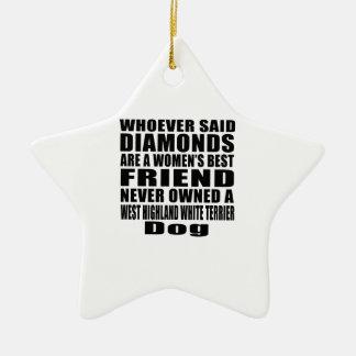 WEST HIGHLAND WHITE TERRIER DOG BEST FRIEND DESIGN CERAMIC ORNAMENT