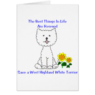 West Highland White Terriers Best Things In Life Card
