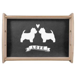 West Highland White Terriers Love Serving Tray