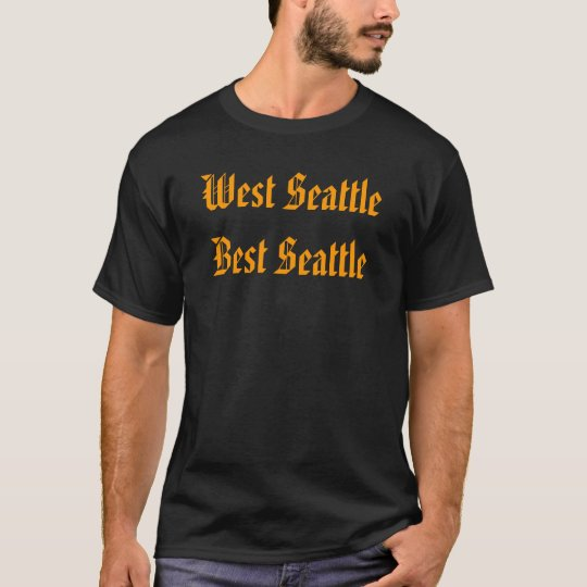 West Seattle Best Seattle T-Shirt