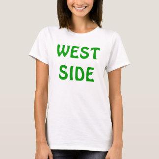 WEST SIDE BEST SIDE T-Shirt
