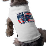WEST VIRGINIA COAL MINER RED WHITE AND BLUE PET TSHIRT