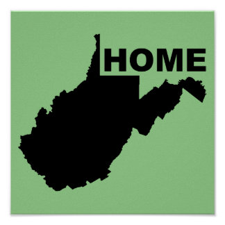 West Virginia Home Away From State Poster Sign