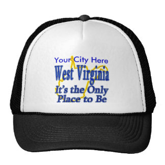 West Virginia  It's the Only Place to Be Trucker Hat