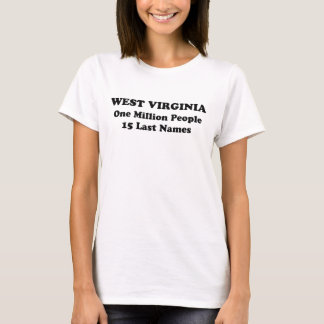 West Virginia one million people 15 last names T-Shirt