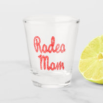 Western Cowgirl Rodeo Mom Shot Glass