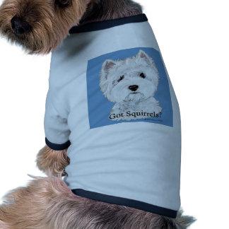¿Westie consiguió ardillas? Camisa De Perro