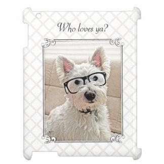 Westie Dog Wearing Glasses, Who Loves ya iPad Cover