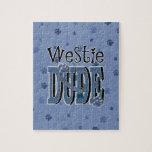 Westie DUDE Jigsaw Puzzles