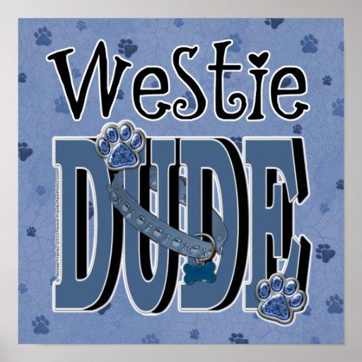 Westie DUDE Posters