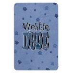 Westie DUDE Rectangle Magnets