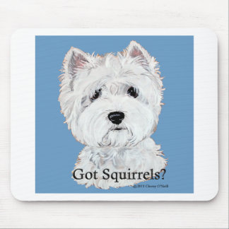 Westie  Got Squirrels? Mousepad