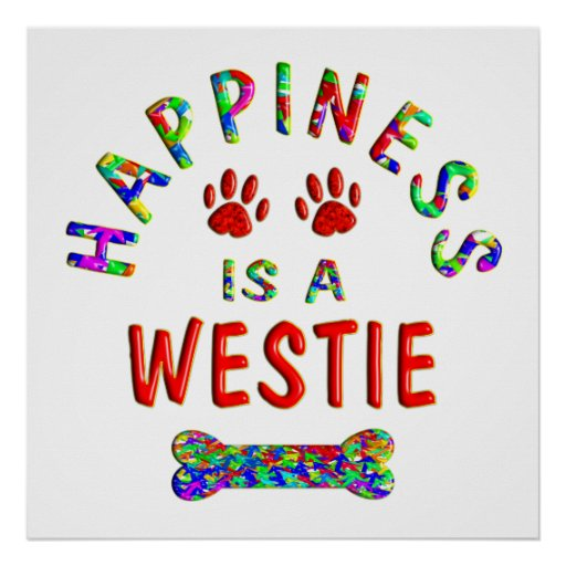 Westie Happiness Posters