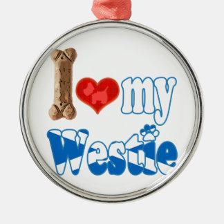 Westie I love my Westie Metal Ornament