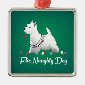 Westie or West Highland Terrier Feliz Naughty Dog Metal Ornament