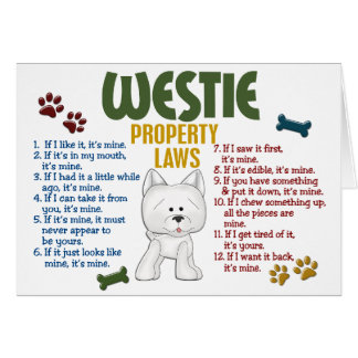 Westie Property Laws 4 Greeting Card