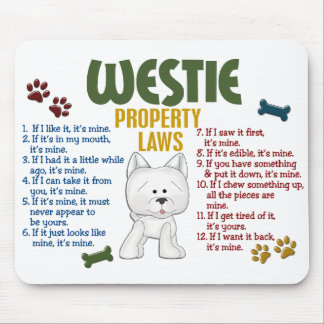 Westie Property Laws 4 Mouse Pad