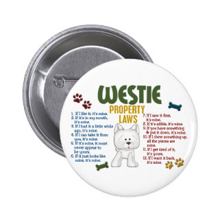 Westie Property Laws 4 Pinback Button