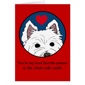 Westie Valentine Whole Wide World Greeting Card