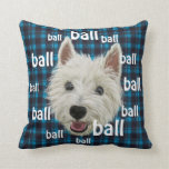 Westie wants his ball! throw pillows