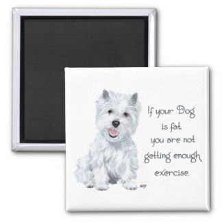 Westie Wisdom - Fat Dog? 2 Inch Square Magnet