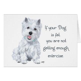 Westie Wisdom - Fat Dog? Card