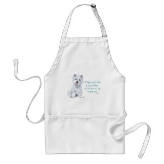 Westie Wisdom - If Dogs Could Talk Adult Apron
