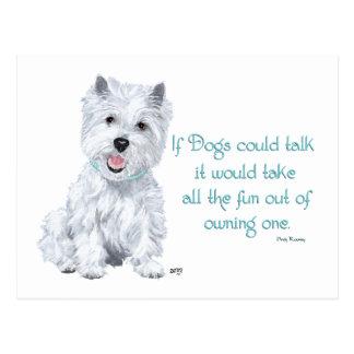 Westie Wisdom - If Dogs Could Talk Postcard