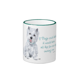 Westie Wisdom - If Dogs Could Talk Ringer Mug