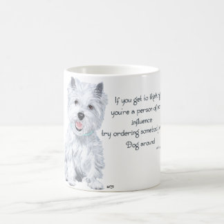 Westie Wisdom - Influential? Coffee Mug