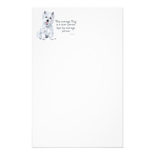 Westie Wisdom - The average Dog is a nicer person Stationery Paper