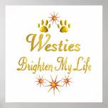 Westies Brighten My Life Posters