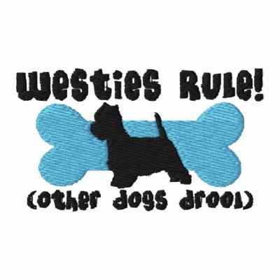 Westies Rule Embroidered Shirt (Zipper Hoodie)