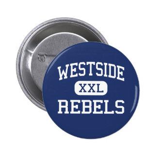 Westside - Rebels - High - Coal Hill Arkansas Pinback Button