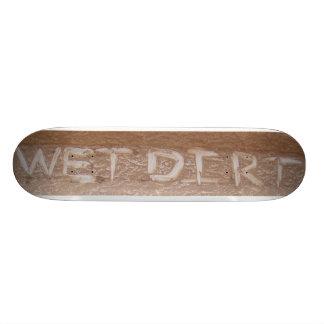Wet Dirt 'Tailgate Talk' Skateboard