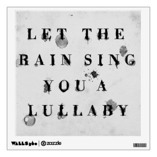 Wet Ink Let The Rain Sing Wall Decal