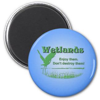 Wetlands. Enjoy Them, Don't Destroy Them 2 Inch Round Magnet