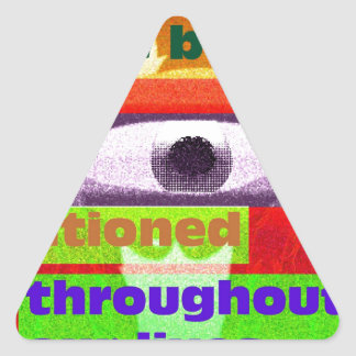 We've been conditioned througtout our lives triangle sticker