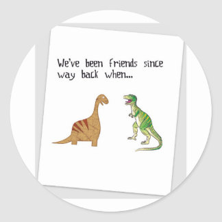We've been friends classic round sticker