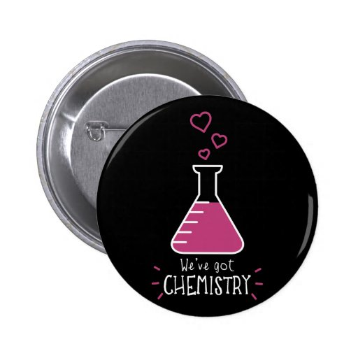 We've Got Chemistry Button