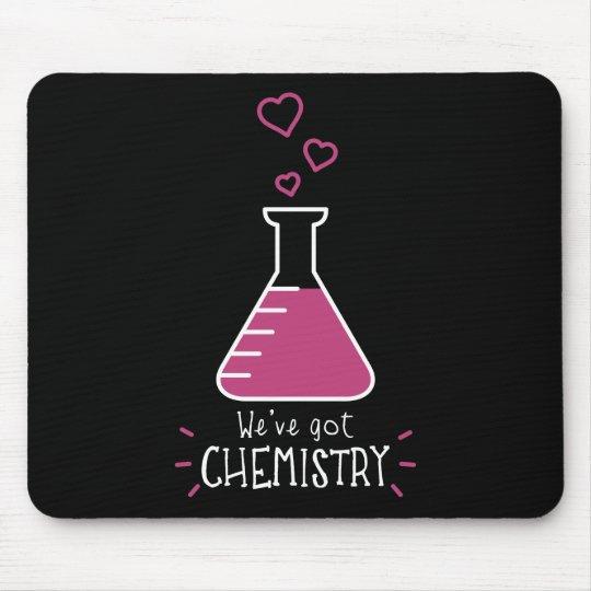 We've Got Chemistry Mouse Pad