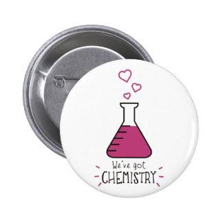 We've Got Chemistry Pinback Button