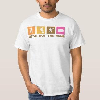 We've Got the Runs Tshirts
