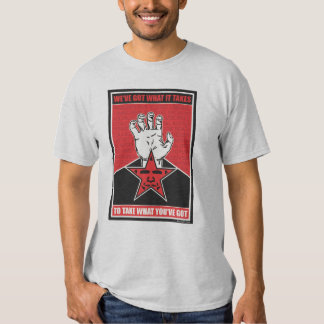 We've Got What It Takes Tee Shirt
