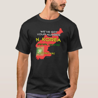 We've Got Your Number North Korea T-Shirt