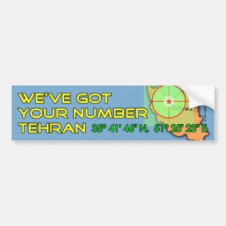 We've Got Your Number Tehran Bumper Stickers