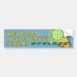 We've Got Your Number Tehran Car Bumper Sticker