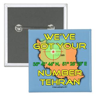 We've Got Your Number Tehran Pinback Button