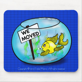 We've Moved funny cute goldfish fish tank cartoon Mouse Pad
